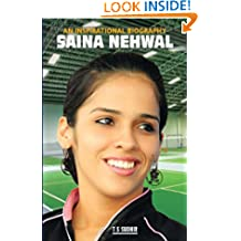 Saina Nehwal : An Inspirational Biography