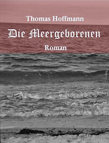 Die Meergeborenen: Roman (Leif Brogsohn)