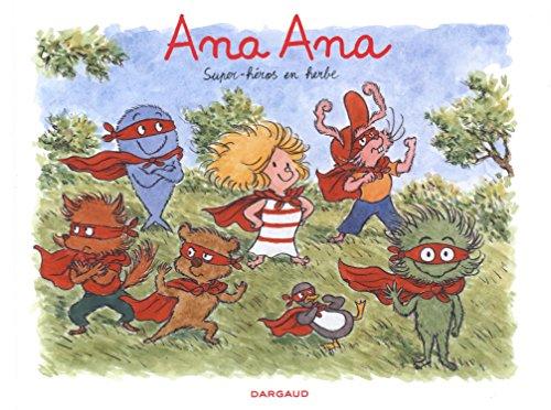 Ana Ana - tome 5 - Super-héros en herbe