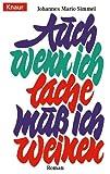 Auch wenn ich lache, muß ich weinen - Johannes M. Simmel