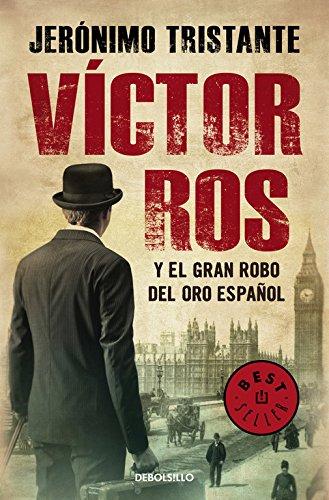 Víctor Ros y el gran robo del oro español (Víctor Ros 5) (BEST SELLER)