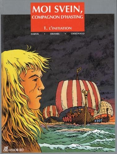 Moi Svein, compagnon d'Hasting, Tome 1 : L'initiation