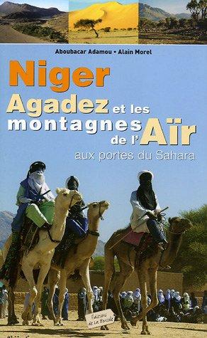 Niger, Agadez et les montagnes de l'Ar : Aux portes du Sahara