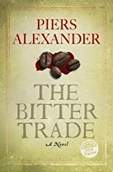 The Bitter Trade by Piers Alexander (2014) Paperback