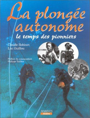 Histoire illustrée de la la plongée autonome dans la marine nationale par Robinet