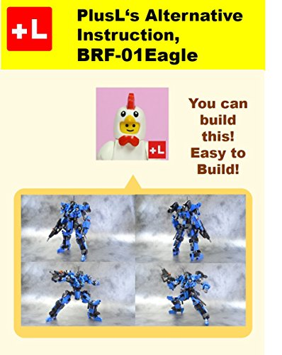 PlusL's Alternative Instruction, BRF-01Eagle: You can build the BRF-01Eagle out of your own bricks! (English Edition)