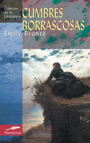 Cumbres Borrascosas (Clásicos de la literatura universal) por Emily Brontë