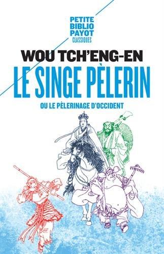 Le singe pélerin ou le pélerinage d'Occident : Si-yeou-ki