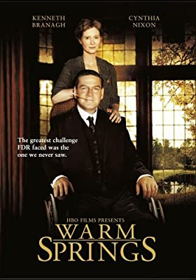 Warm Springs by Cynthia Nixon, Kathy Bates, David Paymer Kenneth Branagh