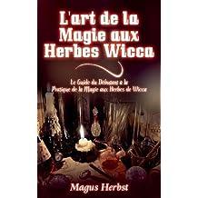 L'art de la Magie aux Herbes Wicca