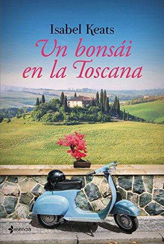 Libro parecido a : Un bonsái en la Toscana (Volumen Independiente nº 1) de Isabel Keats