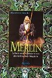 Merlin - Leben und Vermächtnisdes keltischen Magiers - Manfred Böckl