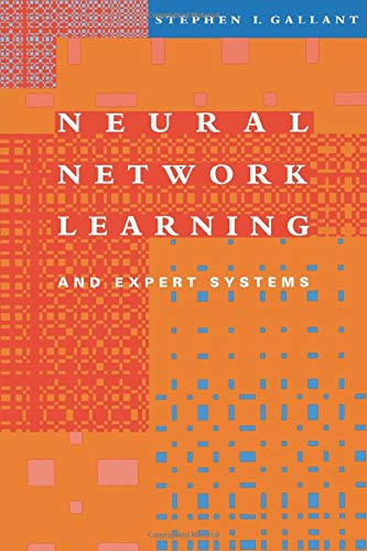 Neural Network Learning and Expert Systems (MIT Press)