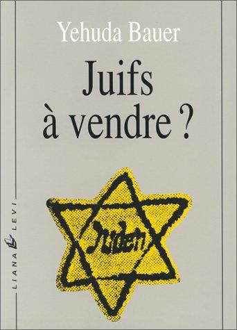 Juifs  vendre ? Les Ngociations entre nazis et Juifs, 1933-1945
