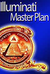 Illuminati Master Plan - How They Control Politics and the Public Mind To Dominate The World?