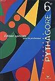Le nouveau pythagore 6e, édition spéciale pour le professeur