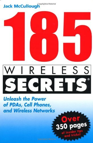 185 Wireless Secrets: Unleash the Power of PDAs, Cell Phones and Wireless Networks (English Edition)