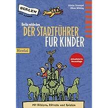 Berlin entdecken. Der Stadtführer für Kinder