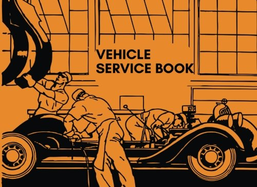 "Vehicle Service Book: Orange Car, Motorbike, Truck, Mini Van Maintenance Logbook – Reminder | Repairs Maintenance Log Template | Log Book | Gas ... | 8.25""x6"" Paperback (Automotive Maintenance)"