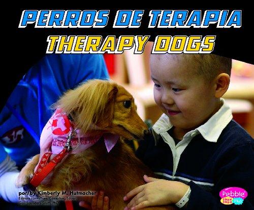Perros de Terapia/Therapy Dogs (Pebble Plus Bilingual) por Kimberly M. Hutmacher