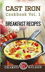 Cast Iron Cookbook: Vol.1 Breakfast Recipes by Charity Wilson (2015-01-20)