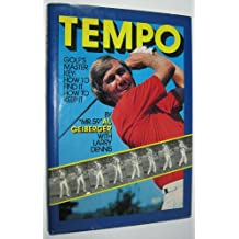 Tempo, golf's master key: How to find it, how to keep it