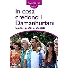 In cosa credono i Damanhuriani: Umanità, Dei e Quesiti