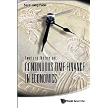 Lecture Notes on Continuous Time Finance in Economics