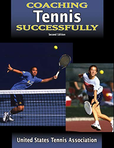 Coaching Tennis Successfully-2nd Edition (Coaching Successfully Series) (English Edition) por United States Tennis Association