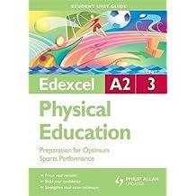 Edexcel A2 Physical Education Unit 3: Preparation for Optimum Sports Performance (Student Unit Guides)