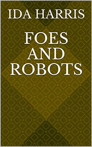 Foes And Robots (Norwegian Edition) por Ida Harris
