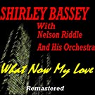 What Now My Love (feat. Nelson Riddle and His Orchestra) [Remastered]