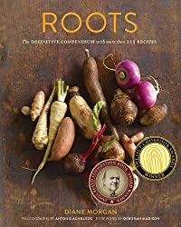 Roots: The Definitive Compendium with more than 225 Recipes by Diane Morgan (2012-09-26)