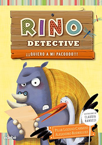 Rino Detective Quiero a Mi Pacoooo!!!