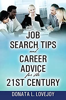 Job Search Tips and Career Advice for the 21st Century (English Edition) par [L. Lovejoy, Donata]