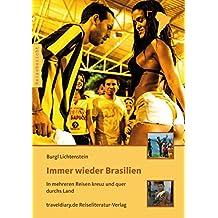 Immer wieder Brasilien: In mehreren Reisen kreuz und quer durchs Land