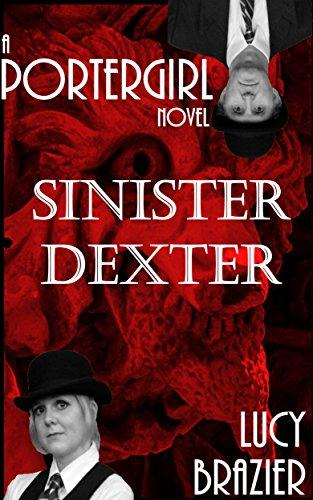 PorterGirl: Sinister Dexter by [Brazier, Lucy]