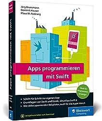Apps programmieren mit Swift: Ideal für Programmiereinsteiger! So erstellen Sie Apps für Apple Watch, iPhone und iPad - aktuell zu Swift 4