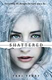 Shattered (Slated Trilogy) von Teri Terry