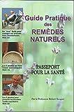 Guide pratique des remèdes naturels - Passeport pour la santé