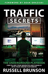 Traffic Secrets: The Underground Playbook for Filling Your Websites and Funnels with Your Dream Customers (English Edition)