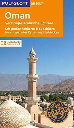 POLYGLOTT on tour Reiseführer Oman & Vereinigte Arabische Emirate: Mit großer Faltkarte, 80 Stickern und individueller App