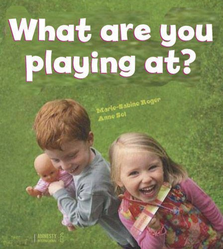 What Are You Playing At? by Marie-Sabine Roger (2013-09-05)