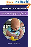 Begin With A Blanket: Creative Play F...