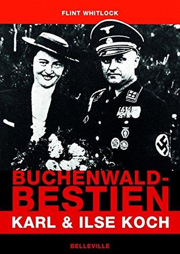 Buchenwald-Bestien: Karl und Ilse Koch