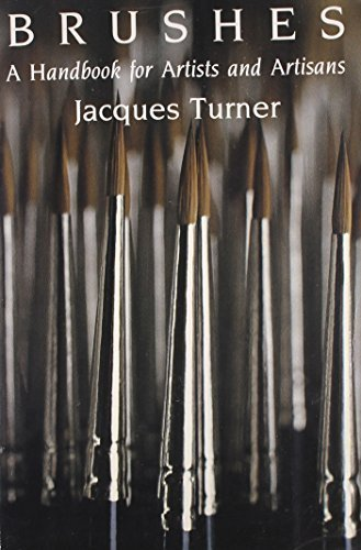 brushes-a-handbook-for-artists-and-artisans-by-turner-jacques-1992-paperback