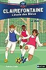 Clairefontaine, L'école des Bleus - Le choc - Fédération Française de Football - Dès 8 ans par Colin