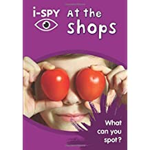 i-SPY at the Shops: What can you spot? (Collins Michelin i-SPY Guides)