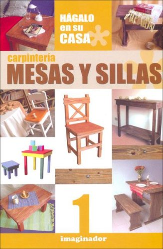 Carpinteria / Carpentry: Mesas y Sillas / Tables and Chairs - La Mesa Möbel