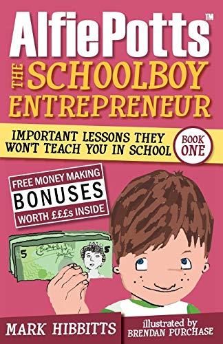 Alfie Potts: The Schoolboy Entrepreneur por Mark Hibbitts